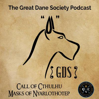 The Great Dane Society is an actual play Call of Cthulhu podcast, featuring an almost all female cast, minus the GM. Join the Great Danes Saturday nights at 6:30pm pst at https://twitch.tv/QuestsandChaos or on VOD at https://youtube.com/QuestsChaos.   Ezra Denney | https://twitter.com/ezrawonttweet/ Amy Puzia | https://twitter.com/amypuzia/ Tiana Hanson | https://twitter.com/Vana1895 Nick Watros | https://twitter.com/QuestsAndChaos Julie Hall | https://twitter.com/QuestsAndChaos Tom Ogas | https://twitter.com/QuestsAndChaos  Music Licensed through http://www.premiumbeat.com T-shirts, mugs, coasters and more available at: https://questsandchaos.com/merch