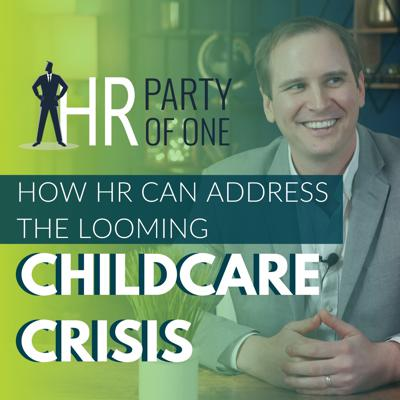 Cover art for How HR Can Address the Looming Childcare Crisis