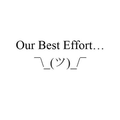 Our Best Effort...