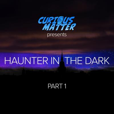 Cover art for Episode 02 - H.P. Lovecraft's Haunter in the Dark Part 1
