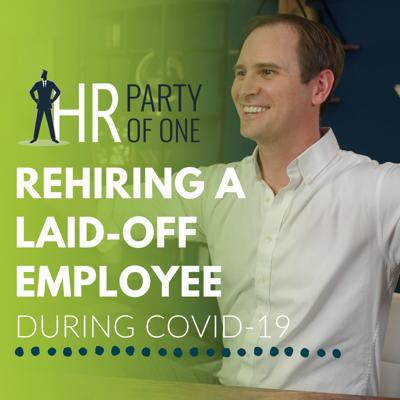 Cover art for Rehiring a Laid-off Employee During COVID-19
