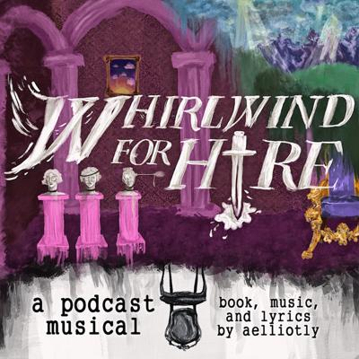In a world of immortals and mortals, death can get a tad more complicated. This new podcast musical follows a whirlwind spirit working as an assassin for the queen of the gods and the two nymphs trying to hunt them down. Book, music, and lyrics by aelliotly (Elliot, he/him). For more info, visit whirlwindforhire.tumblr.com or follow @whirlwindforhire on Instagram and TikTok. Cast: Nora Aguiar (she/her) as ALASTOR WOODGALE. Naomi Park (she/her) as LILIKA CIRREMONT. Sadie Goldstein (she/her) as CHLOE TANWOOD. Muniyat Choudhury (she/her) as THE QUEEN and ROXANA. Ariel Blumenberg (she/her) as THE NARRATOR. Emily Weiss (she/her) as ELAINE ESTRADA. Beth Villaruz (she/her) as PRESERVER #1. Courtney Horner (she/her) as PRESERVER #2.