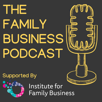 The podcast dedicated to Family Business. Working with your family can be both rewarding and challenging and this podcast provides you with practical tips and guidance on how to tackle some of these challenges.   Upcoming series on Governance, Succession, Family Dynamics and Family Business Theory will explore the uniqueness of family businesses and provide you with the tools to help your business thrive.