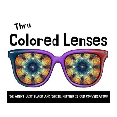 Thru Colored Lenses