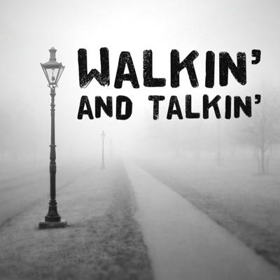 Walkin' and Talkin'