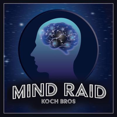 Mind Raid with The Koch Brothers