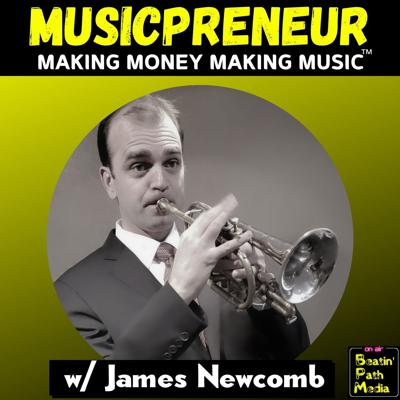 MUSICPRENEUR: Making Money Making Music™