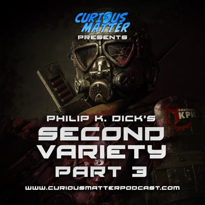 Cover art for Episode 06 - Philip K. Dick's Second Variety Part 3