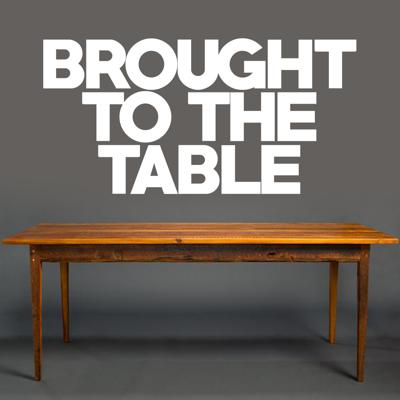 Brought to the Table