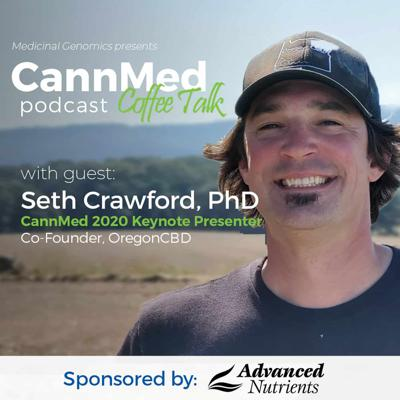 Cover art for CannMed 2020 Cultivation Keynote Presenter: Seth Crawford, PhD
