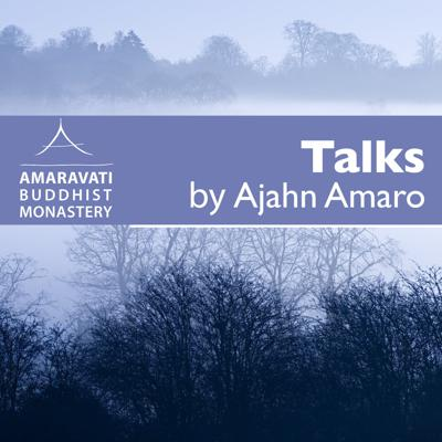 This feed includes all the talks given by Ajahn Amaro published at Amaravati Buddhist Monastery. www.amaravati.org