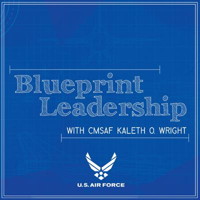 Cover art for Blueprint Leadership with CMSAF Kaleth Wright - Ep 05 feat. Dr. Kevin Basik