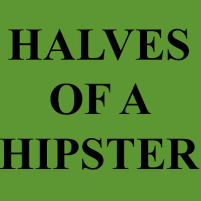 Halves of a Hipster