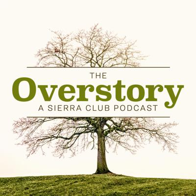 The Overstory, a podcast from Sierra Club, brings listeners some of the most surprising, heartfelt, and provocative stories from across the American landscape. With each episode our reporters go beyond the latest news headlines as they profile the people and places on the front lines of environmental activism.