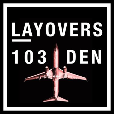 Cover art for 103 DEN - Fish, Chicken, Beef, Lasagna, the flavors of the airlines …and the lizards conspiracy
