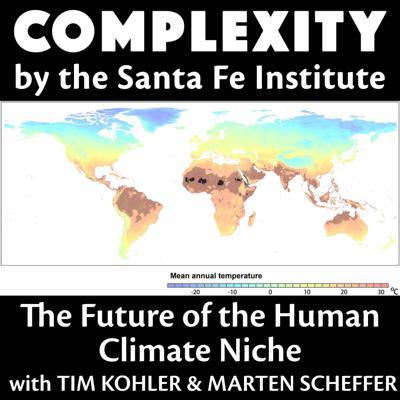 Cover art for The Future of the Human Climate Niche with Tim Kohler & Marten Scheffer