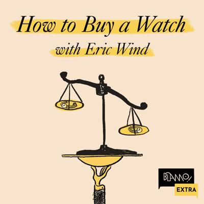 Cover art for How To Buy a Vintage Watch with Eric Wind - PATREON PREVIEW