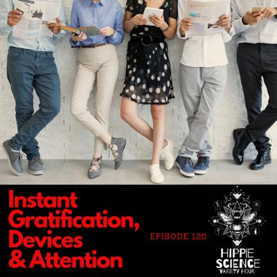 Cover art for Instant Gratification, Devices & Attention
