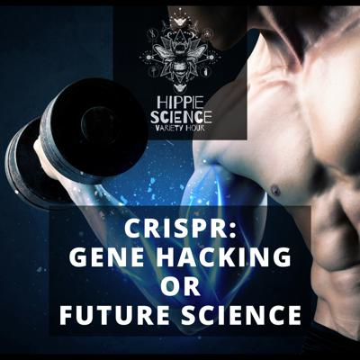 Cover art for Crispr: Gene Hacking or Future Science