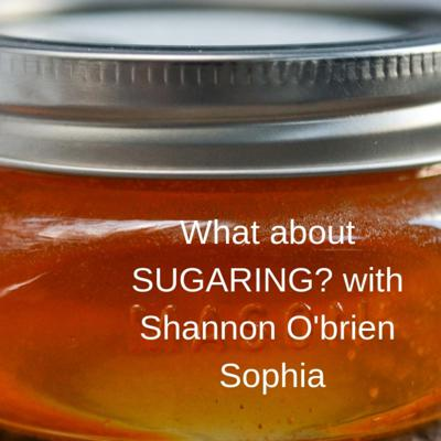 Cover art for Let's talk Sugaring with Shannon O'Brien Sophia of SugarU