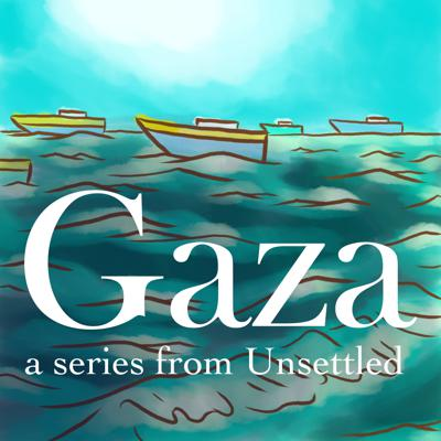 Cover art for Trailer: Gaza, a series from Unsettled