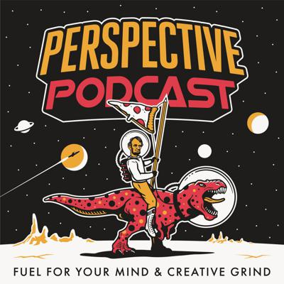 Perspective Podcast | Fuel for Your Mind & Creative Grind