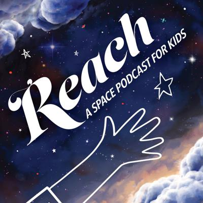 Cover art for Introducing: REACH A Space Podcast for Kids