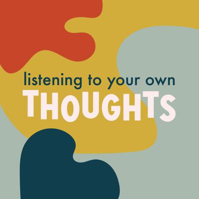 Cover art for Listening to Your Own Thoughts