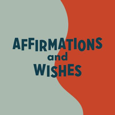 Cover art for Affirmations & Wishes