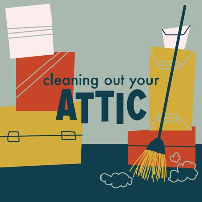 Cover art for Cleaning Out Your Attic