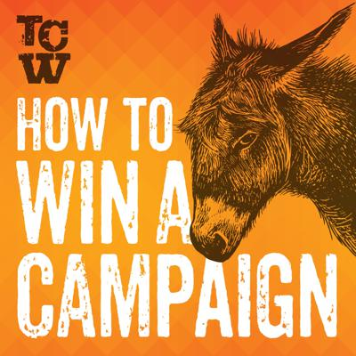How to Win a Campaign