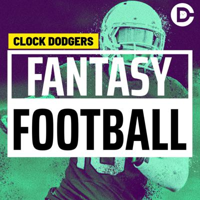 Clock Dodgers - NFL Fantasy Football Podcast