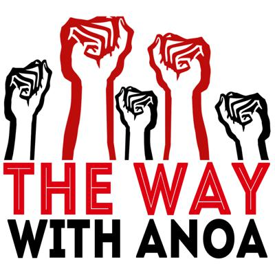 The Way with Anoa is about forward moving dialogue with good people about good work. Anoa covers news, politics, and current events. She throws in a little pop culture to mix it up!