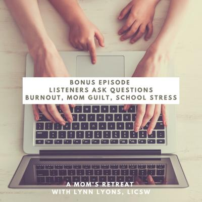 Cover art for Mom Guilt, Burnout, and School Stress: Lynn Answers Listener Questions