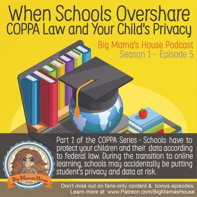 Cover art for Part One: When Schools Overshare – COPPA Law and Your Child's Privacy