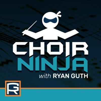 Choir Ninja, with Ryan Guth