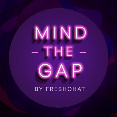 Mind The Gap by Freshchat