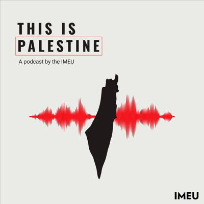 'This Is Palestine' is a podcast that highlights people, issues and events around Palestine. We bring you stories from the ground in Palestine, and we speak with experts and activists to bring you unique perspectives and analysis about Palestine from across the world. This podcast is a project of the Institute for Middle East Understanding (IMEU).