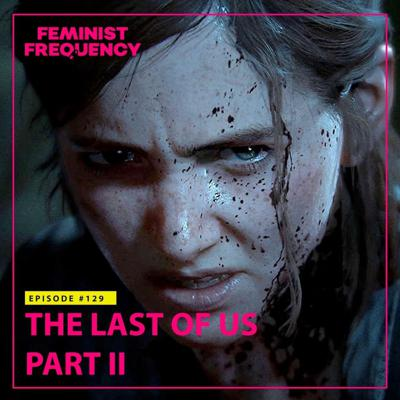 Cover art for FFR 129: The Last of Us Part II
