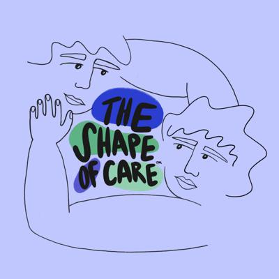 The Shape of Care