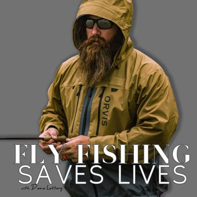 Fly Fishing Saves Lives