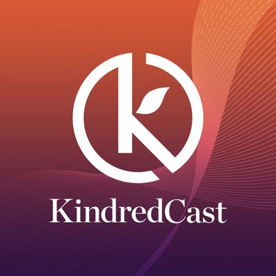 KindredCast: Insights From Dealmakers & Thought Leaders