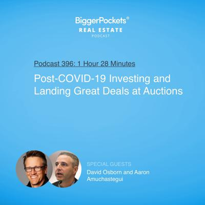 Cover art for 396: Post-COVID-19 Investing and Landing Great Deals at Auctions with David Osborn and Aaron Amuchastegui
