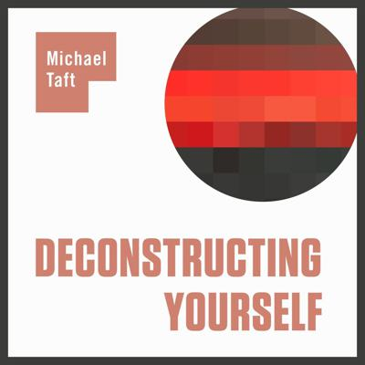 Dedicated to liberation in all its forms, Deconstructing Yourself is passionate about fearlessly investigating, attempting, and questioning all things to do with awakening, meditation, mindfulness, brain hacking, consciousness, neurofeedback, and more. Your host Michael W. Taft interviews some of the most interesting thinkers, authors, and teachers around, as well as other offerings. In this hard-hitting, radical, and fun podcast we look at secular post-, non-, un- Buddhism, Advaita Vedanta, Hindu Tantrism, philosophy, the neuroscience of the sense of self, neurofeedback and the consciousness hacking movement, aspects of artificial intelligence, entheogens, and much more. If you're looking for fresh directions, free from dogma and conformism, think of the Deconstructing Yourself podcast as the radical cafe where you can hear from the most interesting luminaries either from the outside edges of dharma, or a fresh take from more traditional teachers. If you're interested in more, check out the Deconstructing Yourself website at https://deconstructingyourself.com.