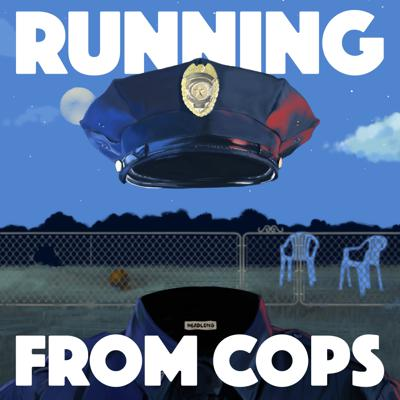 Cover art for Season 3: Running From COPS - Coming April 23