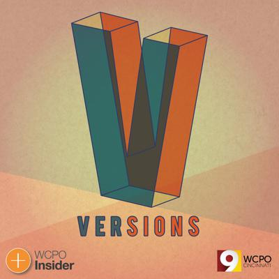 Versions is the podcast that explores truth versus the human perspective. In each episode, you'll relive an event through the first-hand accounts of key witnesses. Produced by WCPO Journalists, we focus on the real-life storytellers and their versions of the story. We never let an outside narrator get in the way. In the end, you decide the truth.