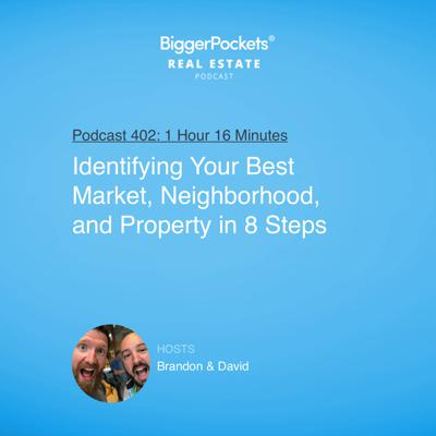 Cover art for 402: Identifying Your Best Market, Neighborhood, and Property in 8 Steps with Brandon and David