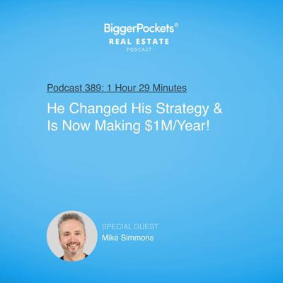 Cover art for 389: He Changed His Strategy & Is Now Making $1M/Year! With Mike Simmons
