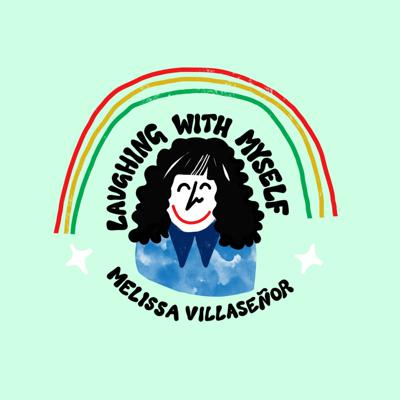Melissa Villaseñor discusses silly things and maybe sings and definitely does voices all to make herself laugh alone. Join in on these adventures!