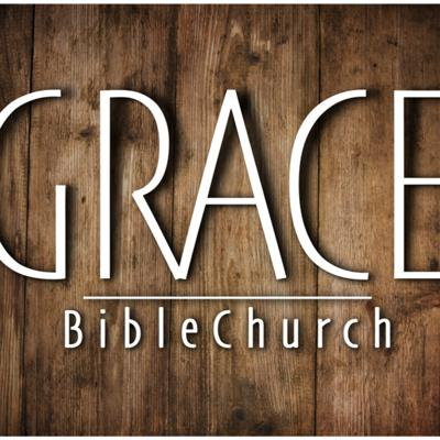 Grace Bible Church - From the Pulpit